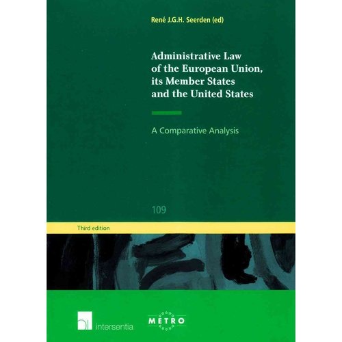 Administrative Law of the European Union, Its Member States and the United States: A Comparative Analysis