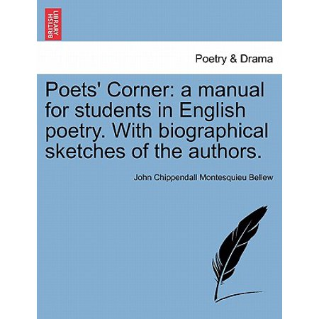 - Poets' Corner : A Manual for Students in English Poetry. with Biographical Sketches of the Authors.