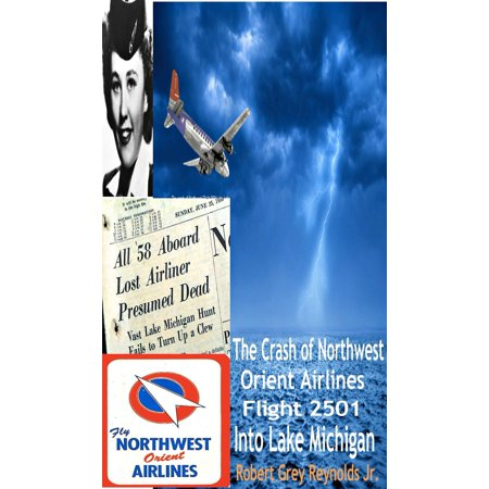 30 Northwest Airlines (The Crash Of Northwest Orient Airlines Flight 2501 Into Lake Michigan - eBook )