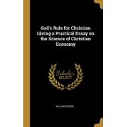 God's Rule for Christian Giving a Practical Essay on the Science of Christian Economy Hardcover