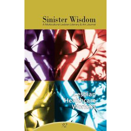Sinister Wisdom 92: Lesbian Health Care Workers -