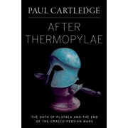 After Thermopylae: The Oath of Plataea and the End of the Graeco-Persian Wars - eBook