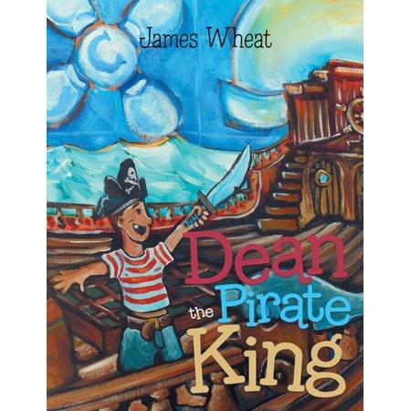 Dean the Pirate King - eBook (Unbound Dean King)