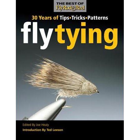 Fly Tying : 30 Years of Tips, Tricks, and (Best Bluegill Fly Patterns)