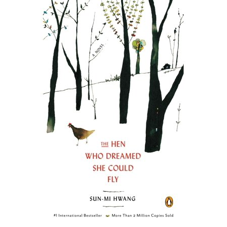 The Hen Who Dreamed She Could Fly : A Novel](Fireflies And Fairytales)