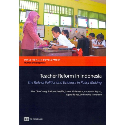 Teacher Reform in Indonesia: The Role of Politics and Evidence in Policy Making