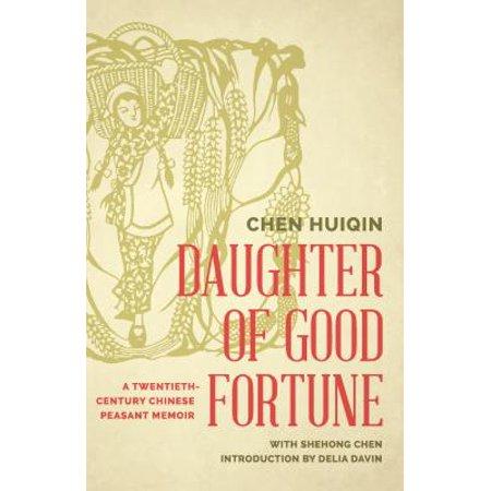 Daughter of Good Fortune : A Twentieth-Century Chinese Peasant Memoir for $<!---->