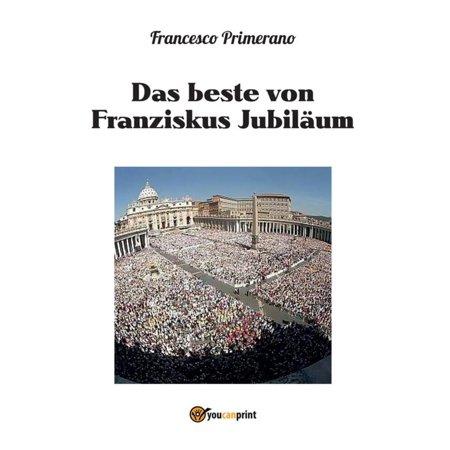 Das beste von Franziskus Jubiläum - eBook (Beste Internet-shops)