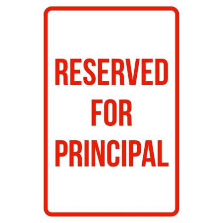 Reserved For Principal No Parking Business Safety Traffic Signs Red - (12x18 Parking Control)
