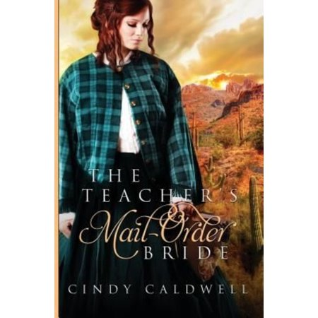 The Teachers Mail Order Bride  A Sweet Western Historical Romance