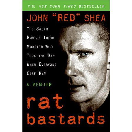 Rat Bastards  The South Boston Irish Mobster Who Took The Rap When Everyone Else Ran