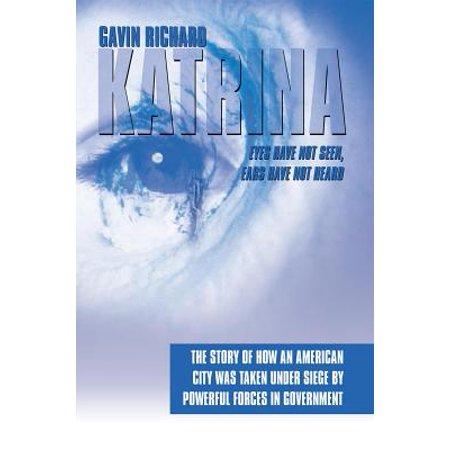 Katrina: Eyes Have Not Seen, Ears Have Not Heard -