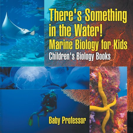There's Something in the Water! - Marine Biology for Kids Children's Biology