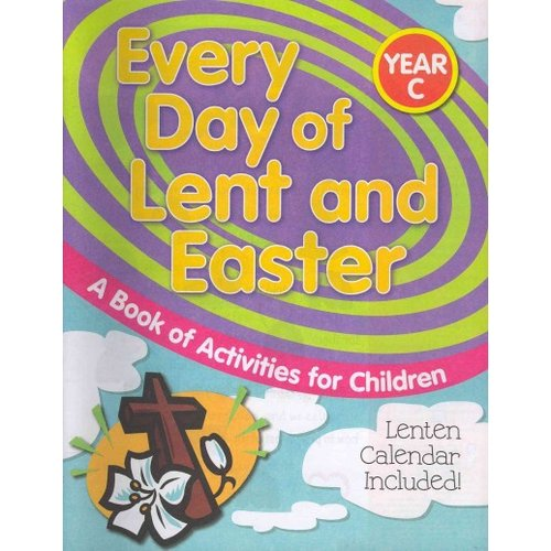 Every Day of Lent and Easter Year C: A Book of Activities for Children
