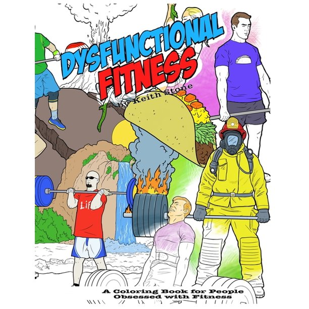 The Dysfunctional Fitness Coloring Book The Coloring Book For People Obsessed With Fitness Paperback Walmart Com Walmart Com
