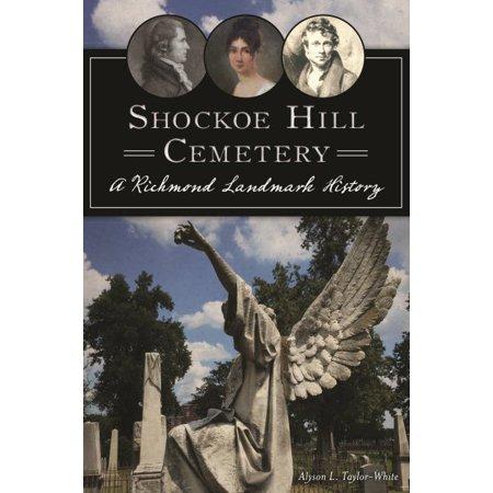Shockoe Hill Cemetery : A Richmond Landmark History