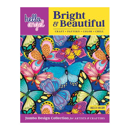 Hello Angel Bright & Beautiful Jumbo Design Collection for Artists & Crafters : Craft, Pattern, Color, Chill (Crafters Design)