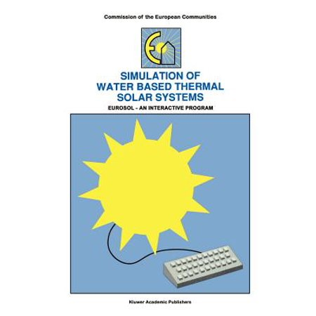 Simulation of Water Based Thermal Solar Systems : Eursol - An Interactive Program
