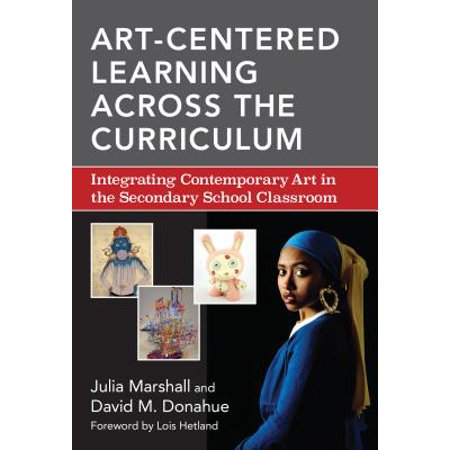 Art-Centered Learning Across the Curriculum : Integrating Contemporary Art in the Secondary School (Aspects Of Teaching And Learning In Secondary Schools)