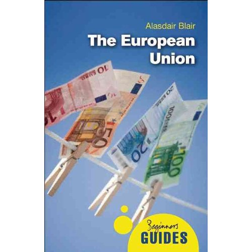 The European Union: A Beginner's Guide