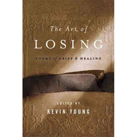 The Art of Losing: Poems of Grief and Healing by