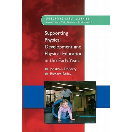 Supporting Physical Development in the Early (Supporting Physical Development In The Early Years)