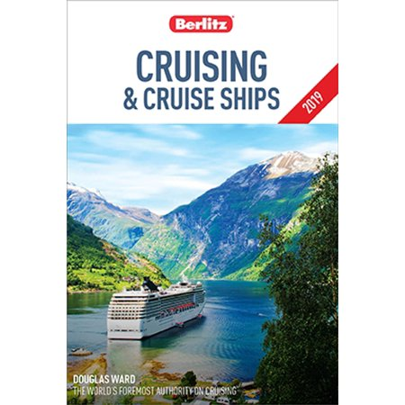 Berlitz Cruising and Cruise Ships 2019 (Travel Guide eBook) -