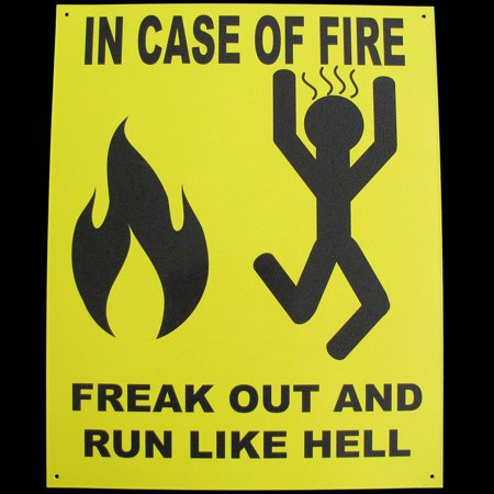 Funny Tin Metal Caution/Warning Sign- In Case of Fire FREAK OUT & RUN LIKE HELL - Halloween Run Through Signs