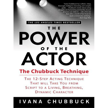 The Power of the Actor : The Chubbuck Technique -- The 12-Step Acting Technique That Will Take You from Script to a Living, Breathing, Dynamic Character](Austin Power Characters)