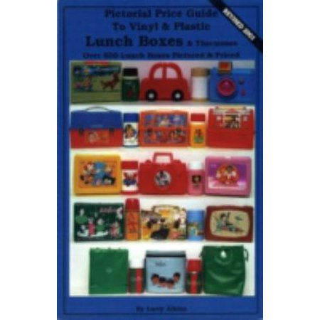 Pictorial Price Guide to Vinyl & Plastic Lunch Boxes & Thermoses