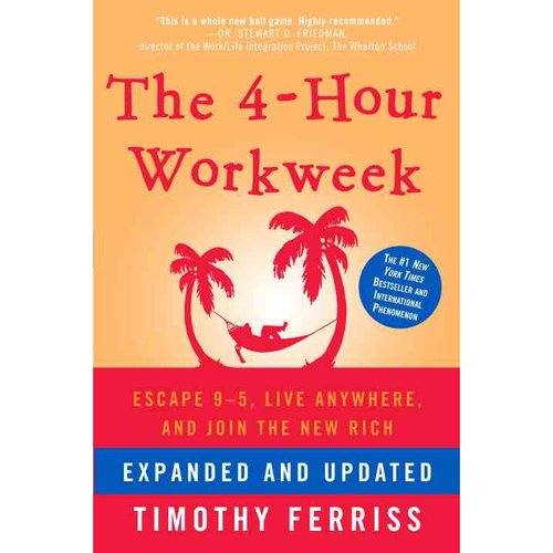 The 4-Hour Workweek: Escape 9-5, Live Anywhere, and Join the New ...