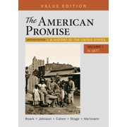 The American Promise, Volume 1 : A History of the United States