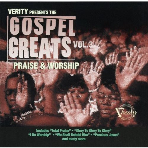 Verity Presents The Gospel Greats, Vol.3: Praise & Worship