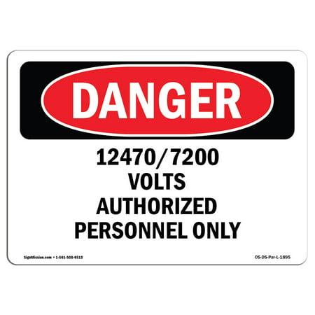 OSHA Danger Sign - 12470 7200 Volts Authorized Personnel 5