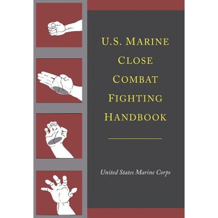 Marine Corps Combat Engineer - U.S. Marine Close Combat Fighting Handbook