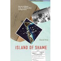 Island of Shame: The Secret History of the U.S. Military Base on Diego Garcia (Paperback)