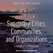 Sanctuary Cities, Communities, and Organizations - Audiobook