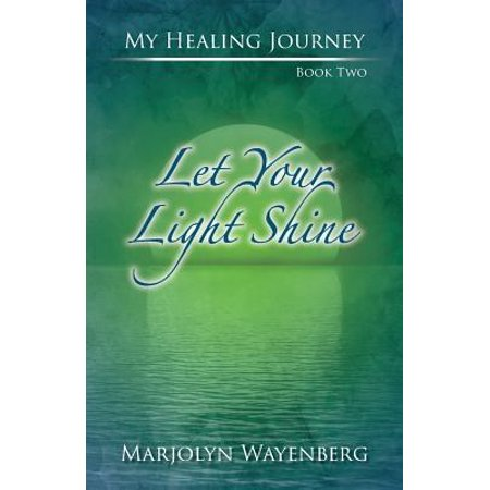 Let Your Light Shine : The Power of Positive Thinking and Spiritual (Let This Little Light Of Mine Shine)