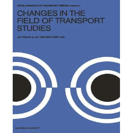 Changes in the Field of Transport Studies: Essays on the Progress of Theory in Relation to Policy Making (Developments in Transport Studies) - image 1 de 1