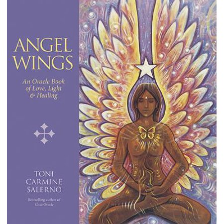 Angel Wings : An Oracle Book of Love, Light & -
