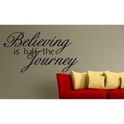 Everything Vinyl Decor Believing is half the journey Inspirational Vinyl Wall Art