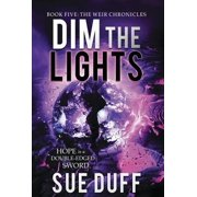 Dim the Lights : Book Five: The Weir Chronicles