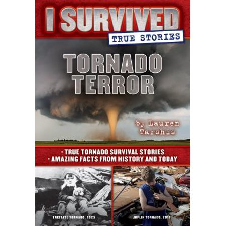 Tornado Terror (I Survived True Stories #3) : True Tornado Survival Stories and Amazing Facts from History and Today (True Story Of Halloween History)