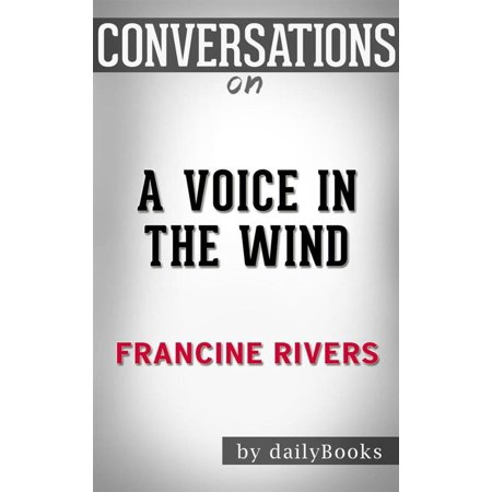 Starter Wand (A Voice in the Wind (Mark of the Lion): by?Francine Rivers | Conversation Starters?? - eBook )