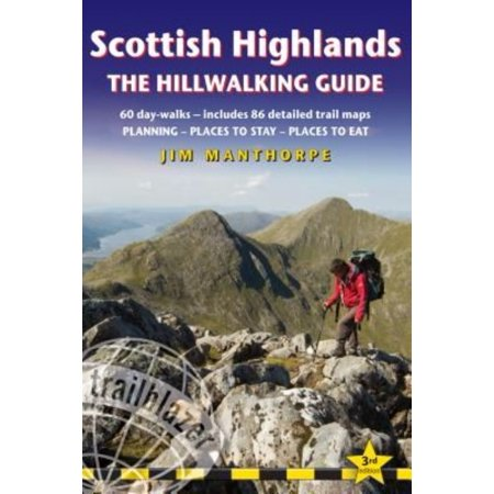 Trailblazer Scottish Highland Hillwalking Guide  60 Day Walks   Includes 90 Detailed Trail Maps   Planning  Places To Stay  Places To Eat