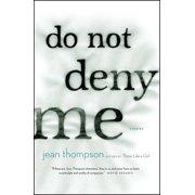Do Not Deny Me : Stories