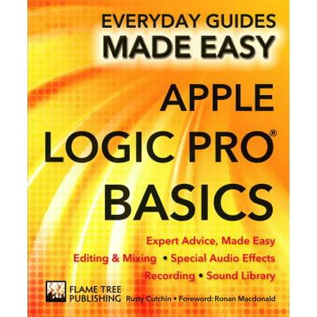 Basics Apple Ginseng (Apple Logic Pro Basics : Expert Advice, Made Easy )