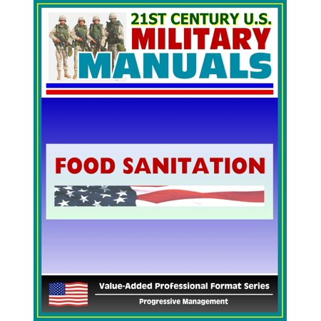 - 21st Century U.S. Military Manuals: Food Sanitation for the Supervisor Field Manual - FM 8-34 (Value-Added Professional Format Series) - eBook