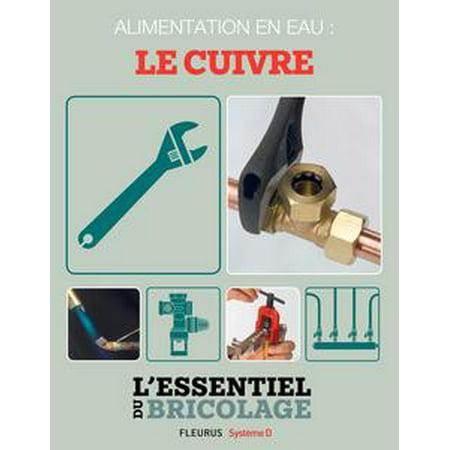 Plomberie : Alimentation en eau - le cuivre (L'essentiel du bricolage) - eBook
