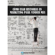 Marketing avanzado: cómo usar historias para vender más - eBook